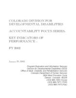 Colorado Division for Developmental Disabilities Services accountability focus series. Key indicators of performances, FY2002