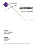 Increasing healthcare coverage for children : a new coordinated approach : finding from Colorado