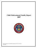 Child maltreatment fatality report, 2007