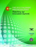 The 2012 Colorado innovation index : reaching our innovation summit
