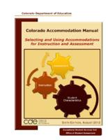 Colorado accommodation manual : selecting and using accommodations for instruction and assessment