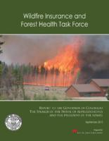 Wildfire Insurance and Forest Health Task Force report to the Governor of Colorado, the Speaker of the House of Representatives and the President of the Senate