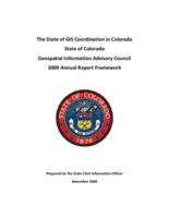 The state of GIS coordination in Colorado, State of Colorado Geospatial Information Advisory Council 2009 annual report framework