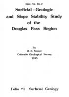 Surficial-geologic and slope stability study of the Douglas Pass Region. Folio #1. Surficial geology