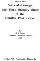 Surficial-geologic and slope stability study of the Douglas Pass Region. Folio #2. Geologic hazards