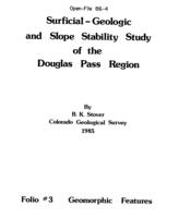 Surficial-geologic and slope stability study of the Douglas Pass Region. Folio #3. Geomorphic features