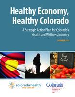 Healthy economy, healthy Colorado : a strategic action plan for Colorado's health and wellness industry