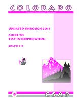 Colorado Student Assessment Program updated through 2011, guide to test interpretation grades 3-8