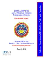 2003 CAHPS 3.0H adult medicaid member satisfaction survey plan-specific report. Colorado Medicaid's Primary care physician program