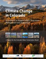 Climate change in Colorado : a synthesis to support water resources management and adaptation