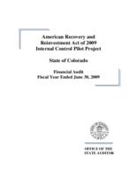 American recovery and reinvestment act of 2009, internal control pilot project, state of Colorado financial audit fiscal year ended June 30, 2009