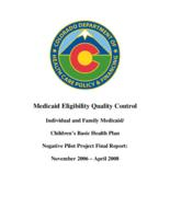 Medicaid eligibility quality control individual and family Medicaid Children's basic health plan negative pilot project final report, November 2006-April 2008