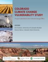 Colorado climate change vulnerability study : a report submitted to the Colorado Energy Office