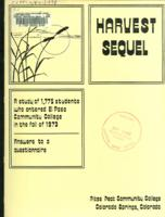 Harvest sequel : a study of the class which entered El Paso Community College in 1973 based on their answers to a questionnaire in 1977