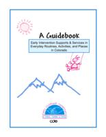 A guidebook, early intervention supports & services in everyday routines, activities, and places in Colorado