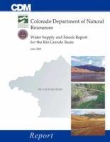Water supply and needs report for the Rio Grande Basin : report