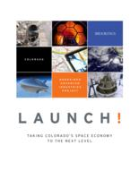 Launch! : Taking Colorado's space economy to the next level