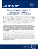Taking the bogeyman out of evaluation planning : resources for practitioners
