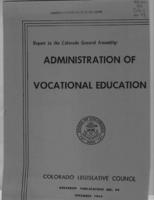 Administration of vocational education : Legislative Council report to the Colorado General Assembly