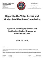Report to the Voter Access and Modernized Elections Commission, approach to voting equipment and certification studies required by House bill 13-1303