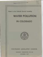 Water pollution in Colorado : Legislative Council report to the Colorado General Assembly