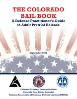 The Colorado bail book : a defense practitioner's guide to adult pretrial release