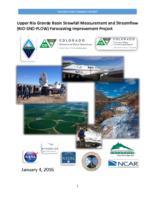Upper Rio Grande Basin snowfall measurement and stream flow (RIO-SNO-FLOW) forecasting improvement project