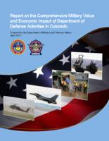 Report on the comprehensive military value and economic impact of Department of Defense activities in Colorado