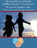 Measuring behavioral health : fulfilling Colorado's commitment to become the healthiest state
