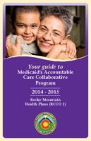 Your guide to Medicaid's Accountable Care Collaborative Program 2014-2015. Rocky Mountain Health Plans (RCCO 1)