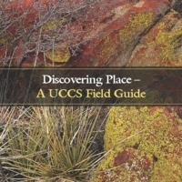 Discovering place : a UCCS field guide
