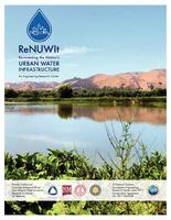 ReNUWIt, Re-inventing the Nation's Urban Water Infrastructure : an engineering research center