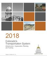 2018 Colorado's Transportation System : infrastructure, organization, planning and funding