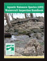 Aquatic nuisance species, ANS, watercraft inspection handbook : official state of Colorado watercraft inspection and decontamination procedures