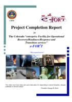"Project completion report for the Colorado ""enterprise facility for operational recovery/readiness/response and transition services e-FOR�T"