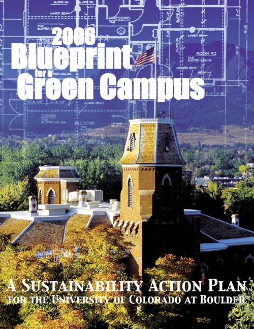 2006 blueprint for a green campus a sustainability action plan for 2006 blueprint for a green campus a sustainability action plan for the university of colorado at boulder malvernweather Gallery
