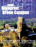 2006 blueprint for a green campus : a sustainability action plan for the University of Colorado at Boulder