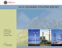 2010 Colorado utilities report : a report of the Colorado Governor's Energy Office