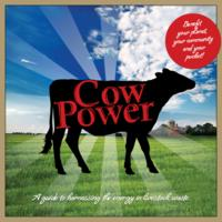 Cow power : a guide to harnessing the energy in livestock waste