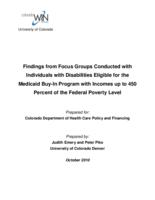Findings from focus groups conducted with individuals with disabilities eligible for the Medicaid buy-in program with incomes up to 450 percent of the federal poverty level
