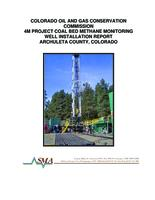 Colorado Oil and Gas Conservation Commission 4M project coal bed methane monitoring well installation report, Archuleta County, Colorado