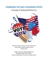 Changing the way Colorado votes : a study of selected reforms