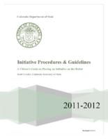 Initiative procedures & guidelines : a citizen's guide to placing an initiative on the ballot, 2011-2012
