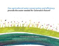 Can agricultural water conservation and efficiency provide the water needed for Colorado's future?