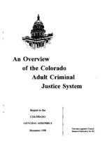 An overview of the Colorado adult criminal justice system : report to the Colorado General Assembly