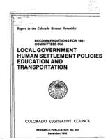 Recommendations for 1981 Committees on local government, human settlement policies, education, transportation : Legislative Council report to the Colorado General Assembly